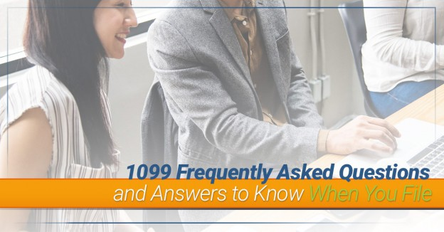 1099 Frequently Asked Questions and Answers to Know When You File